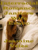 Interracial Romance Janitors Wife Erotic Cuckold Story