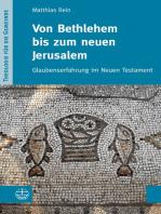 Von Bethlehem bis zum neuen Jerusalem