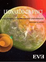 Leonardo da Vinci - l'Alchimia Spirituale la vibrazione Universale