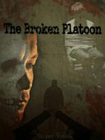 The Broken Platoon