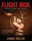 Flight Risk: Memoirs of a New Orleans Bad Boy