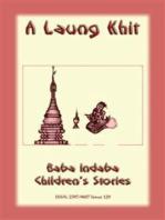 A LAUNG KHIT - A Shan, Burmese Children's Story