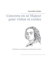 Concerto en ut Majeur pour violon et cordes: Restitution et arrangement par Micheline Cumant