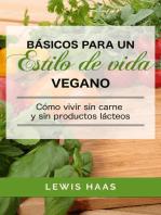 Básicos para un estilo de vida vegano