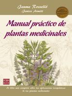 Manual práctico de plantas medicinales: El libro más completo sobre las aplicaciones terapéuticas de las plantas medicinales