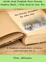 Write and Publish Your Family History Book, I Did and so Can You