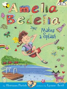 Amelia Bedelia Chapter Book #11: Amelia Bedelia Makes a Splash