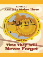 And Jake Makes Three And The Time They Will Never Forget