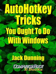 AutoHotkey Tricks You Ought To Do With Windows