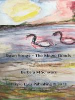 Swan Songs ~ The Magic Bonds