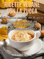 Ricette Vegane con la Zucca