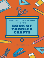 The Multitasking Mom's Book of Toddler Crafts