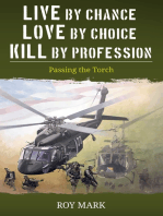 Live by Chance, Love by Choice, Kill by Profession