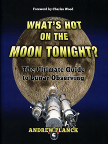 What's Hot on the Moon Tonight?: The Ultimate Guide to Lunar Observing