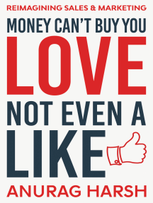 Money Can't Buy You Love, Not Even a Like: Reimagining Sales and Marketing