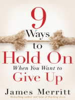 9 Ways to Hold On When You Want to Give Up