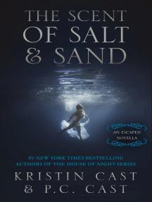The Scent of Salt & Sand: An Escaped Novella