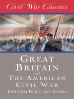 Great Britain and the American Civil War (Civil War Classics)