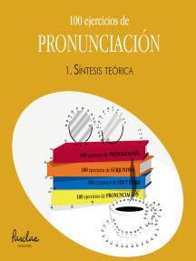 100 ejercicios de pronunciación: Síntesis teórica