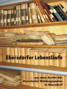 Ebersdorfer Lebensläufe: Aus dem Archiv der Herrnhuter Brüdergemeine in Ebersdorf
