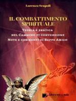 Il Combattimento Spirituale - Teoria e pratica nel Cammino di conversione