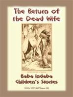 THE RETURN OF THE DEAD WIFE - An American Indian Folk Tale