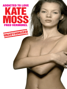 Kate Moss: Addicted to Love
