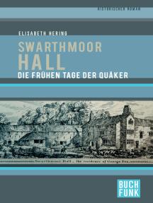Swarthmoor Hall: Die frühen Tage der Quäker