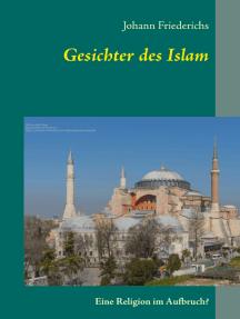 Gesichter des Islam: Eine Religion im Aufbruch?