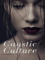 Caustic Culture