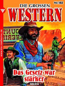 Die großen Western 182: Das Gesetz war stärker