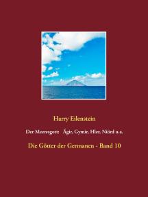 Der Meeresgott: Ägir, Gymir, Hler, Niörd u.a.: Die Götter der Germanen - Band 10