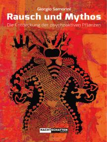 Rausch und Mythos: Die Entdeckung der psychoaktiven Pflanzen