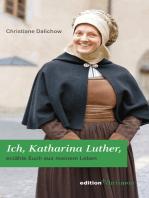 Ich, Katharina Luther