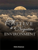 Living positive in a Negative Environment
