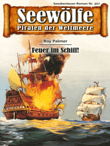 Seewölfe - Piraten der Weltmeere 307: Feuer im Schiff!