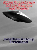 Alien Optimism, a Little Bigotry and Wonder