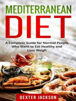 Mediterranean Diet:The Complete Guide with Meal Plan and Recipes for Normal People Who Want to Eat Healthy and Lose Weight
