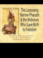 The Looooong Narrow Pharaoh & the Midwives Who Gave Birth to Freedom