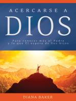 Acercarse a Dios-Para conocer más al Padre y lo que Él espera de Sus hijos