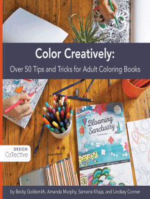 Color Creatively: Over 50 Tips and Tricks for Adult Coloring Books