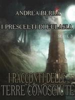 I racconti delle terre conosciute - I prescelti di Eulasia Serie 3 ( Il saluto alla torre, Un incontro poco piacevole)