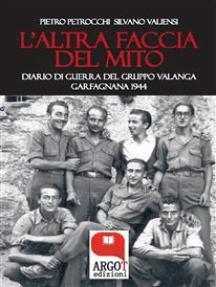 L'altra faccia del mito: Diario del Gruppo Valanga. Garfagnana 1944