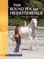 Vom Round Pen zur Freiheitsdressur
