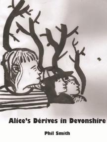Alice's Dérives in Devonshire