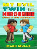 My Evil Twin is Herobrine, Book 1
