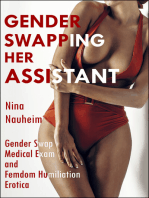 Gender Swapping Her Assistant (Gender Swap Medical Exam and Femdom Humiliation Erotica)