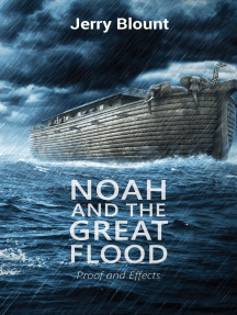 Noah And The Great Flood: proof and effects