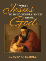 What Jesus Wished People Knew About God
