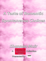 A Taste of Romantic Spontaneous Choices